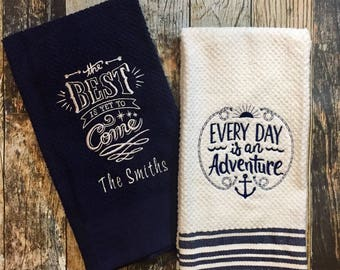 Tea Kitchen Towels - The Best is Yet to Come - Everyday is an Adventure - Embroidered Hand Towel - Monogrammed  Gift - Personalized Navy