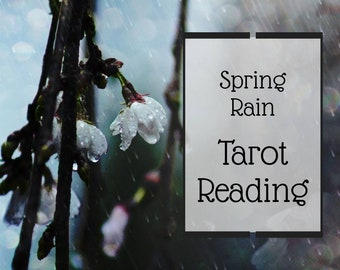 Spring Rain Tarot Reading - a tarot card reading to look at how a spring rain can refresh & rejuvenate your life!