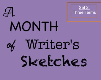 Set 2, Writer's Sketches, A Month of Writer's Sketches 2—Three Terms, Daily Creative Writing Exercises