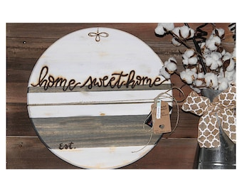"18"" Round. Custom Home Sweet Home Sign."