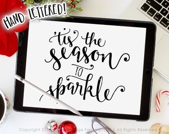 Tis The Season To Sparkle Christmas SVG Cut File, Silhouette, Cricut Cut File, Christmas Printable, Hand Lettered, Sparkle Digital Print