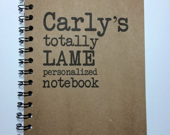 Totally Lame Notebook, Personalized Notebook, Personalized Journal, Funny, Notebook, Journal, Nerdy, Geekery, Lame, gift