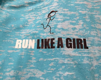 Run Like A Girl Tee for Girls and Ladies.
