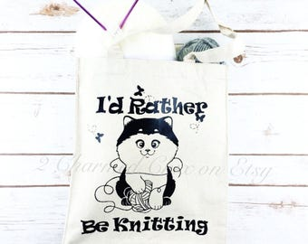 Knitting Tote/Yarn Tote/Yarn Bag/Knitting Bag/Kitten Tote Bag/I'd Rather Be/I'd Rather Be Knitting/Canvas Tote/Canvas Tote Bag/Kitten Bag