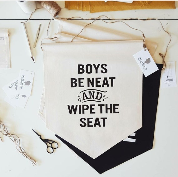 "Handmade ""Boys Be Neat and Wipe The Seat"" Wall Hanging - Custom Wall Banner - Fabric Custom Wall Hanging"