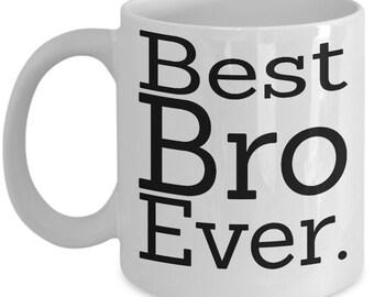 Brother mug, brother gift, gifts for brother, big brother, brother coffee mug, best bro ever mug, best brother mug, best bro gift, best bro