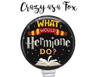 What would Hermione Do? Retractable Badge Holder,  Badge Reel, Lanyard, Stethoscope ID Tag, Nurse, RN, Student, Harry Potter inspired