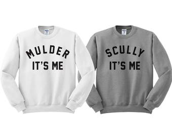 Mulder Its Me Sweatshirt, Funny X-Files Sweatshirt, Scully Its Me Sweatshirt, Geeky Couples Shirt, Sci Fi Fans, Geek Gift, Nerd Sweater