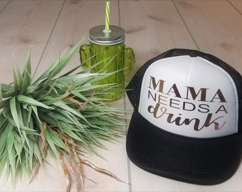 Mama needs a Drink Hat Gold Foil Hat.  Baseball and Trucker Hat, Mama needs a Beer Hat, Summer Hat, Day Drinkin, Party Hat, Alcohol hat,