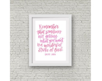 Dalai Lama Quote / Hand Lettering / Watercolor Print / Calligraphy Quote / Wonderful Stroke of Luck / Wall Print / 8x10