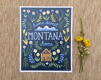 Home Sweet Home, Montana, Montana Art, Log Cabin, 8 x 10 Art Print