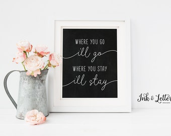 Bedroom Wall Decor - Where You Go I'll Go - Chalkboard Print - Family Room Art - Gallery Wall Print - Typography - Instant Download - 8x10