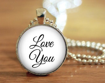 Love You Quote, Love You Pendant, Literary Jewelry, Affirmation Jewelry, Romantic Quote Jewelry, Love You Necklace, Gift for Her
