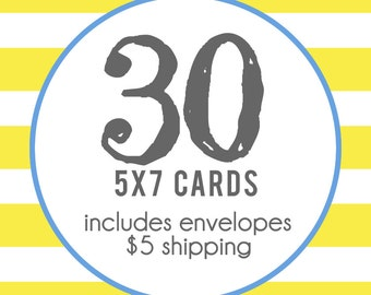 30 5x7 Professionally Printed Cards with Envelopes