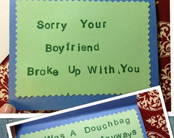 Sorry Your Boyfriend Broke Up With You-He Was a Douchebag