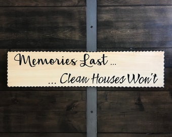 Memories Last Sign, Custom Routed Signs, Mom Gift, Housewarming Gift, Gift for Her, Wall Decor