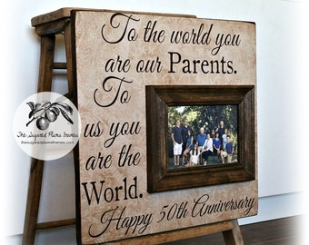 To the World, 50th Anniversary Gifts, Parents Anniversary Gift, Golden Anniversary,  25th Anniversary Picture Frame 16x16