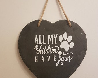 handmade Hanging Slate Heart Plaque all my children have paws gift vinyl