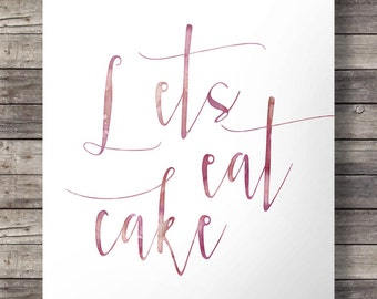Lets eat cakePrintable art   Watercolor wedding birthday sign   pink watercolor hand lettering typography Inspirational Printable wall art