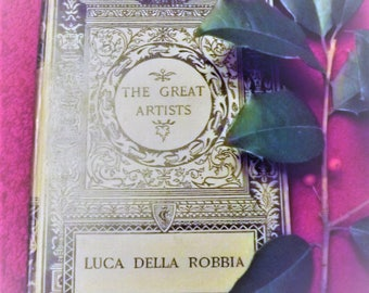 The Great Artists Luca Della Robbia with Other Sculptors  by Leader Scott 1883 vintage book