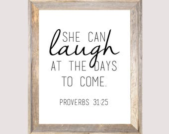 She Can Laugh at The Days to Come • Proverbs 31 • Digital Print • 5x7 • 8x10 •18x24