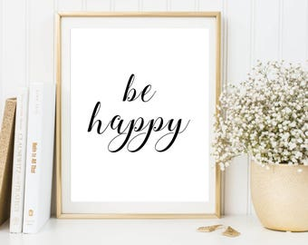 Be happy print, Printable poster, typography print, printable quote, wall decor, wall art, typography poster
