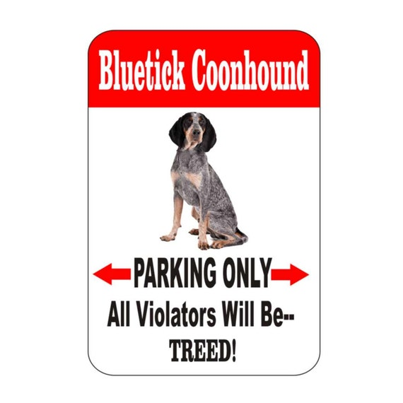 bluetick coonhound pet sign, funny sign, aluminum sign, metal sign, yard sign, garage sign, driveway sign, house sign, warning sign