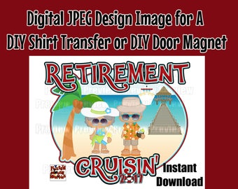 Retirement Cruise Shirt Transfer Digital Image DIY Cruise Shirts Family Cruise Shirts Matching Couple Shirts - DIY Cruise Door Magnet