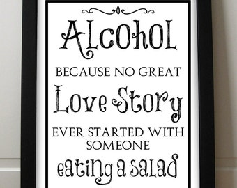 Alcohol Because No Great Love Story - Wedding Bar Sign Printable - Wedding Alcohol Sign 8.5x11 - 5x7 Digital Download PDF Printable
