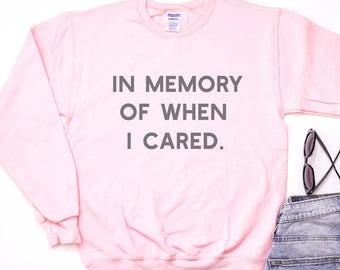 In Memory Of When I Cared, Pink Sweatshirt