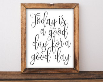 Motivational Wall Art, Today is a good day for a good day, black and white office decor typography inspirational wall decor quote printable