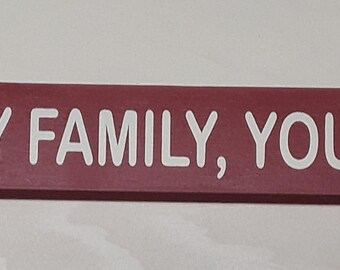 If you met my family,you'd understand , 18 inch shelf sitter, wooden sign