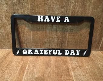 Grateful Dead Have A Grateful Day License Plate Frame Cover