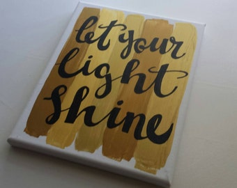 Let your light shine Canvas Quote Painting Art Hand Lettered Home Decor Wall Hanging Color Dorm Decor Black Gold Color Block Custom Quote