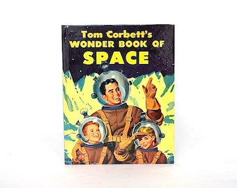 Tom Corbett Wonder Book of Space - Vintage Outer Space Decor - Outer Space Gift - Rocket Ship Decor - Atomic Space Age Decor - Space Travel