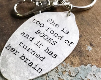 She is too fond of books and it has turned her brain Louisa May Alcott Spoon Keychain, Literary Book Lovers Gift, Little Women Quote Art