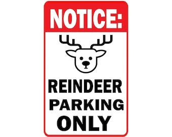 Reindeer Parking Only - Santa's Reindeer Reserved Parking
