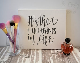 It's the little things in life canvas sign with or without frame