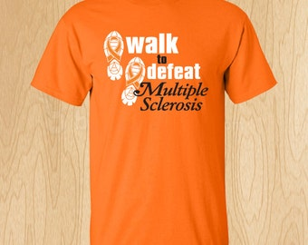 """Multiple Sclerosis """"Walk To Defeat"""" T-shirt"""