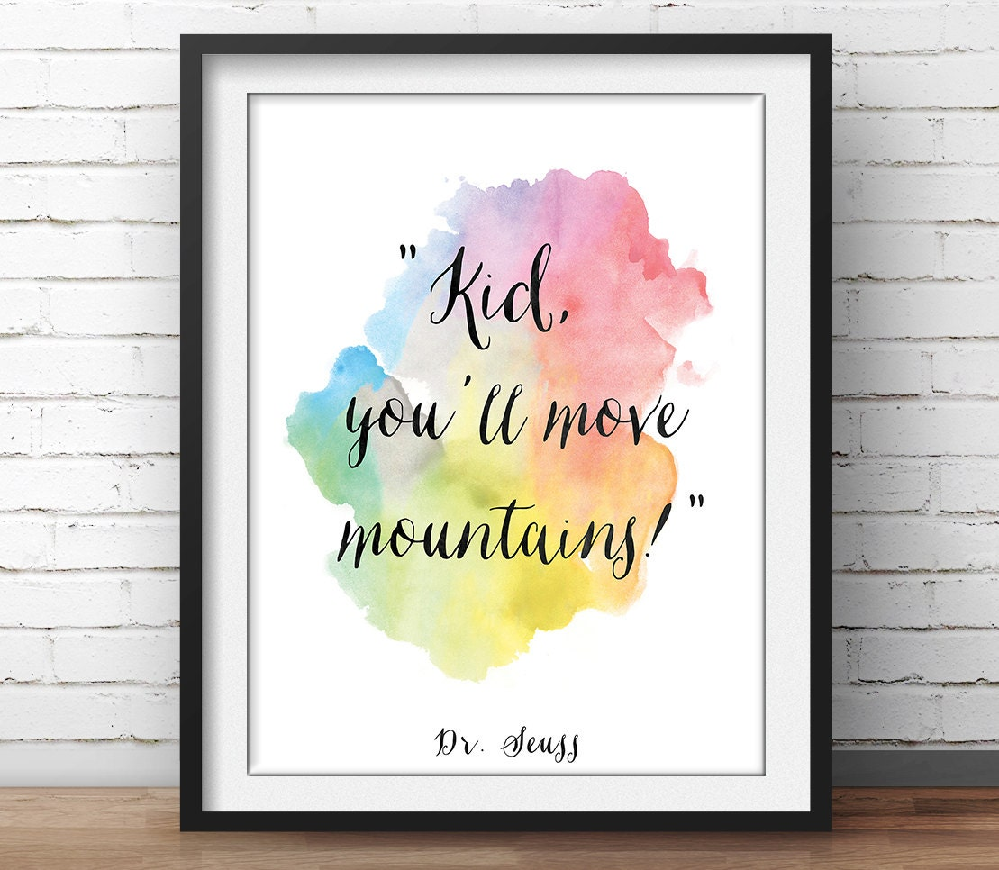 Dr Seuss Quotes About Friendship Dr Seuss Poster Kid You'll Move Mountains