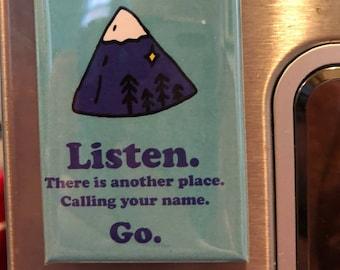 Your Sublime Little Mountain is Calling - Fridge Magnet