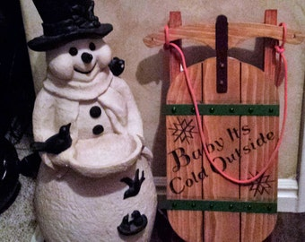 Baby It's Cold Outside - Handmade wooden Winter Sled - Photo Prop