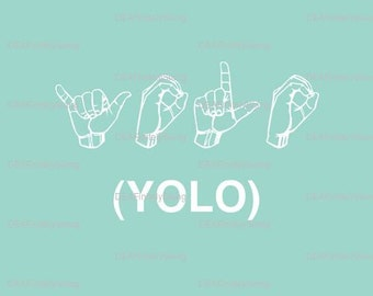 Sign Language Wall Art - YOLO (You Only Live Once) Matted Print