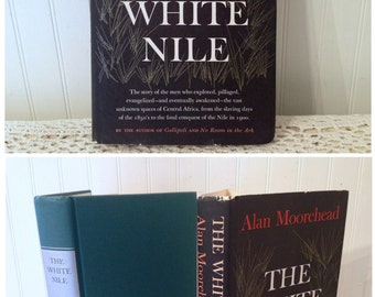 The White Nile by Alan moorehead, (c) 1960 HC DJ Book-of-the-Month Club Edition. Illustrations, Maps, Photographs. Historical, Geographical.