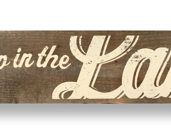 Go Jump in the Lake Rustic Sign 5 x 25 printed on Cedar wood