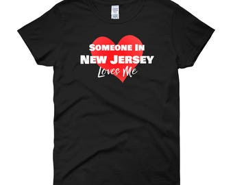 Someone in New Jersey Loves Me Women's T-Shirt Long Distance Relationship Gift for Out of State Girlfriend