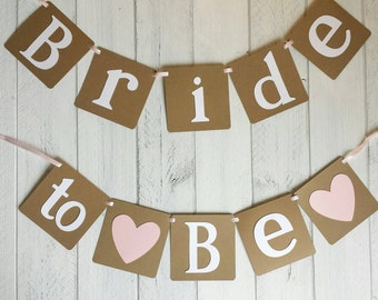 Bride to Be Banner-Light Pink, Kraft, Brown and White-Pick Your Own Colour Heart