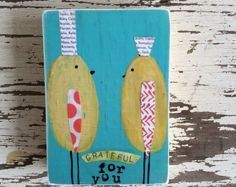bird art block,grateful for you ,ACEO  Reproduction Mounted On Wood Block by Sunshine Girl Designs (2.5 x 3.5 Inches Print)
