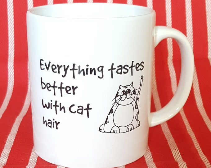 Featured listing image: Funny Cat Mug - Everything Tastes Better With Cat Hair