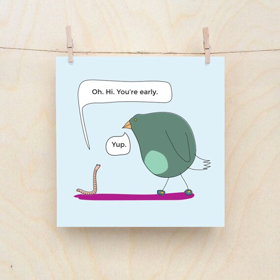 Early Worm, Funny Greetings card, Funny Love card, Funny Bird card, Funny worm card, Bird and Worm